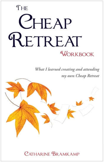 The cheap retreat workbook ebook by catharine bramkamp the cheap retreat workbook ebook by catharine bramkamp fandeluxe Gallery
