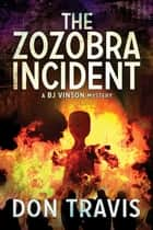 The Zozobra Incident ebook by Don Travis