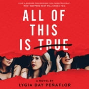 All of This Is True: A Novel audiobook by Lygia Day Penaflor