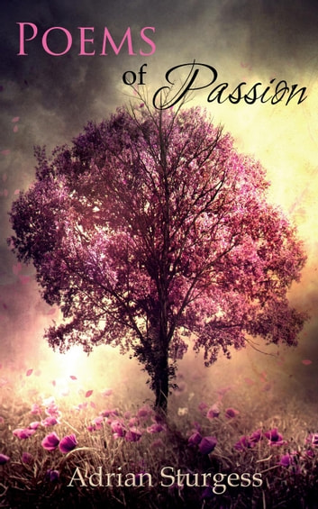 Poems of Passion ebook by Adrian Sturgess