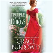 The Trouble with Dukes audiobook by Grace Burrowes