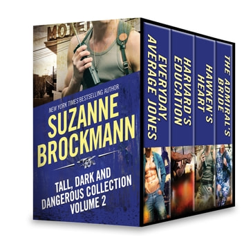 Tall, Dark and Dangerous Collection Volume 2 - Everyday, Average Jones\Harvard's Education\It Came upon a Midnight Clear\The Admiral's Bride ebook by Suzanne Brockmann