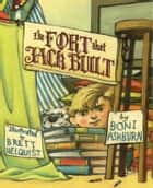 The Fort That Jack Built ebook by Boni Ashburn, Brett Helquist