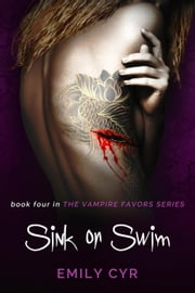 Sink or Swim - Vampire Favors, #4 ebook by Emily Cyr