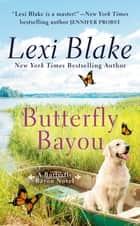 Butterfly Bayou ebook by Lexi Blake
