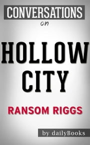 Hollow City: A Novel By Ransom Riggs | Conversation Starters ebook by dailyBooks