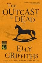 The Outcast Dead ebook by Elly Griffiths