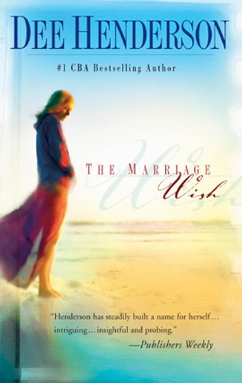 The Marriage Wish ebook by Dee Henderson