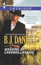 Wedding at Cardwell Ranch ebook by B.J. Daniels
