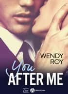 You… after me ebook by Wendy Roy