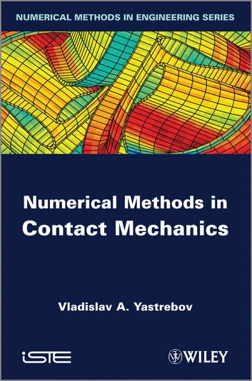 Numerical Methods in Contact Mechanics ebook by Vladislav A. Yastrebov