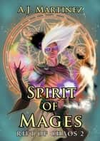 Spirit of Mages - Rift of Chaos, #2 ebook by AJ Martinez