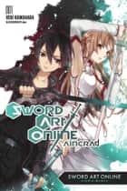 Sword Art Online 1: Aincrad (light novel) ebook by Reki Kawahara