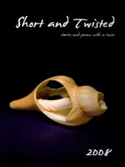 Short and Twisted 2008 ebook by Kathryn Duncan