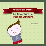 ARTHURO E LE BALENE ebook by Kobo.Web.Store.Products.Fields.ContributorFieldViewModel