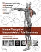 Manual Therapy for Musculoskeletal Pain Syndromes ebook by Cesar Fernandez de las Penas,Joshua Cleland,Jan Dommerholt