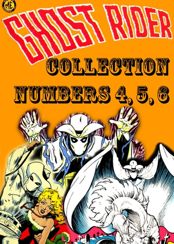 The Ghost Rider Collection, Numbers 4, 5, 6 ebook by Magazine Enterprises