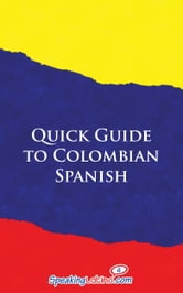 Quick Guide to Colombian Spanish ebook by Language Babel