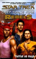 Ds9 #24 Rebels Book One - Star Trek Deep Space Nine ebook by Dafydd Ab Hugh