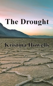 The Drought ebook by Kristina Howells