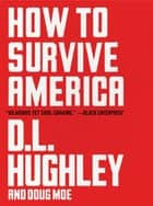 How to Survive America ebook by D. L. Hughley, Doug Moe