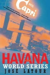 Havana World Series - A Novel ebook by José Latour