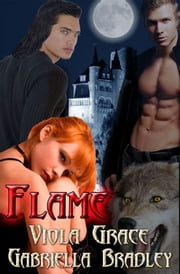 Flame ebook by Gabriella Bradley,Viola Grace