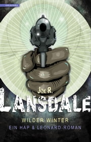 Wilder Winter - Ein Hap & Leonard-Roman ebook by Joe R. Lansdale