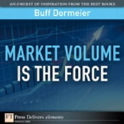 Market Volume is the Force ebook by Buff Dormeier