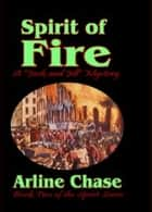 Spirit of Fire: Spirit Series, Vol. 2 ebook by Arline Chase