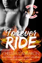 Forever Ride - Hellions Motorcycle Club ebook by Chelsea Camaron