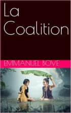 La Coalition ebook by Emmanuel BOVE