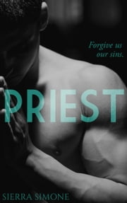 Priest - A Love Story ebook by Sierra Simone