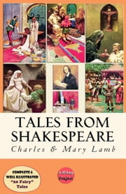 Tales from Shakespeare - [Illustrated Edition] ebook by Charles Lamb,Mary Lamb