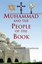 Muhammad and the People of the Book ebook by Sahaja Carimokam