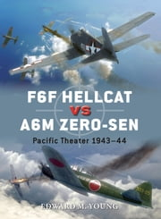 F6F Hellcat vs A6M Zero-sen - Pacific Theater 1943–44 ebook by Edward M. Young,Jim Laurier,Gareth Hector