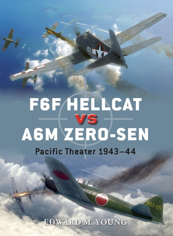 F6F Hellcat vs A6M Zero-sen - Pacific Theater 1943–44 ebook by Edward M. Young