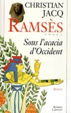 Ramsès - Tome 5 - Sous l'acacia d'Occident ebook by Christian JACQ