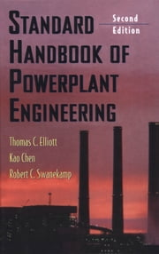 Standard Handbook of Powerplant Engineering ebook by Thomas Elliott,Kao Chen,Robert Swanekamp