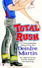 Total Rush ebook by Deirdre Martin