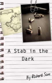 A Stab in the Dark ebook by Richard Sim