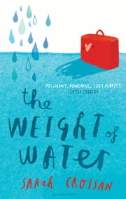 The Weight of Water ebook by Sarah Crossan