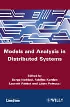 Models and Analysis for Distributed Systems ebook by Serge Haddad, Fabrice Kordon, Laurent Pautet,...