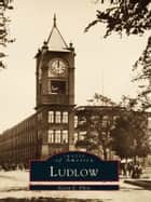 Ludlow ebook by Karen E. Pilon