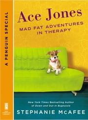 Ace Jones - Mad Fat Adventures in Therapy (A Penguin Special from New American Library) ebook by Stephanie McAfee