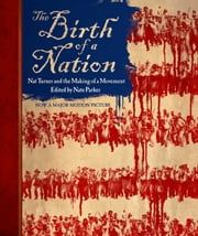 The Birth of a Nation - Nat Turner and the Making of a Movement ebook by Nate Parker