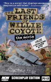 The Last Friends of Willie Coyote - The Movie ebook by Stephen Thor
