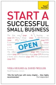 Start a Successful Small Business: Teach Yourself ebook by Vera Hughes,David Weller