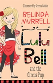 Lulu Bell and the Circus Pup ebook by Belinda Murrell,Serena Geddes