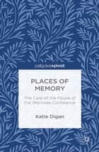 Places of Memory ebook by K. Digan
